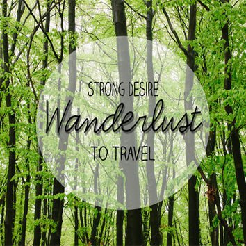 Wanderlust Poster - DIGITAL DOWNLOAD, Printable Graphics - Travel Wall Art, Nature Photography, Forest Picture - 11x14