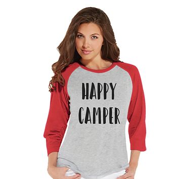 Camping Tshirt - Happy Camper Shirt - Funny Women's Shirts Gifts - Ladies Red Raglan T-shirt - Hiking, Outdoors, Mountain, Nature Shirt