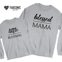 Blessed Mama, Little Blessing, Mommy baby sweatshirts, Matching mommy baby sweatshirts, Mama baby sweatshirts, Matching mommy and baby