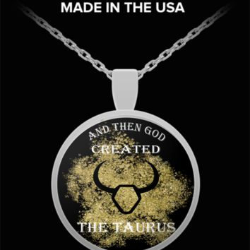 And Then God Created Taurus Pendant Necklace