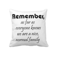 Funny quotes family gifts humor joke throw pillows from Zazzle.com
