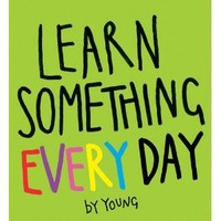 Learn Something Every Day