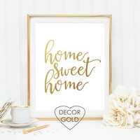 home sweet home housewarming gift quote gold foil print gold foil office print bridal shower gold home decor nursery wall art welcome print