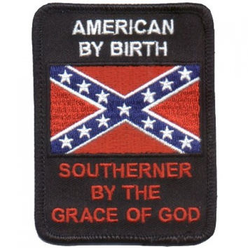 American By Birth Southerner By The Grace Of God Patch