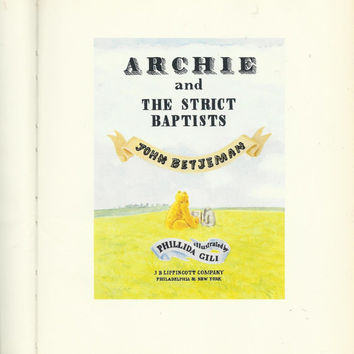 Vintage Collectible Children's Book, Archie And The Strict Baptists By John Betjeman, Illustrated By Phillida Gili