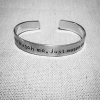 you watch me, just watch me: Hand Stamped Aluminum Spring Awakening cuff by fandomonium