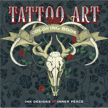 Tattoo Art Adult Coloring Book Ink Designs for Inner Peace