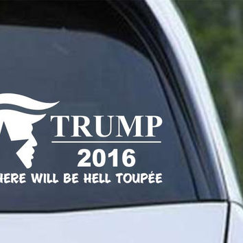 Donald Trump 2016 Hell Toupee Die Cut Vinyl Decal Sticker