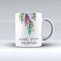 The Never Stop Dreaming Watercolor Catcher Converted ink-Fuzed Ceramic Coffee Mug