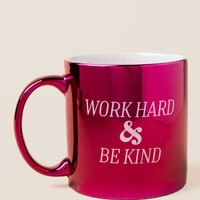 Work Hard Be Kind Mug