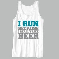 I Run Because i really like BEER Unisex Tank Top - For Gym Time - Great Motivation