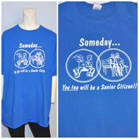 "Vintage T-shirt Funny ""Someday You Too Will be a Senior Citizen!"" Old Age Humor Size XL Franklin County FoyMart Tee Shirt Blue Tshirt"