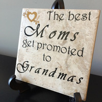 The best Moms get promoted to Grandmas, Table display, Personalized Tile gifts, Grandmother gifts,