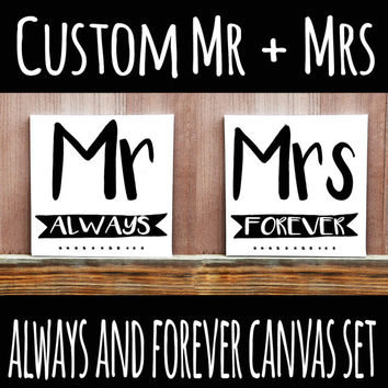 Mr + Mrs Always and Forever Hand Painted Canvas Set, Wedding Gift, Wedding Decor, Wedding Idea, Home Decor, Bedroom Decor,Head Table Decor,