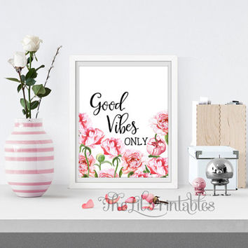 Good Vibes Only Positive Quote Printable, Positive Print, Positive Quote Wall Decor, Floral Printable, Flower Quote Print, Teen Wall Decor