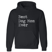 Zexpa Apparel™ Best Dog Mom Ever Unisex Hoodie Rescue Dog Mothers Day Gift Hooded Sweatshirt