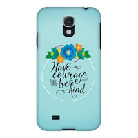 Have Courage and Be Kind Phone Case, Inspirational Phone Case, Floral Phone Case, Pretty Phone Case, iPhone, Samsung Galaxy