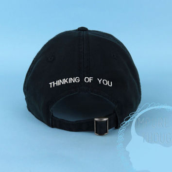 THINKING OF YOU Dad Hat Baseball Cap Back Embroidered Low Profile Casquette Strap Back Black White Unisex Adjustable Cotton Baseball Hat