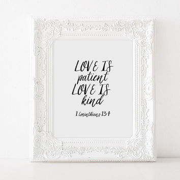 1 Corinthians 13:4,Inspirational Quote,Love Is Patient Love Is Kind,Lovely Words,Bible Verse,Scripture Verse,Printable Quote,Christian Quote