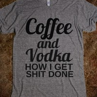Supermarket: Coffee And Vodka How I Shit Done from Glamfoxx Shirts