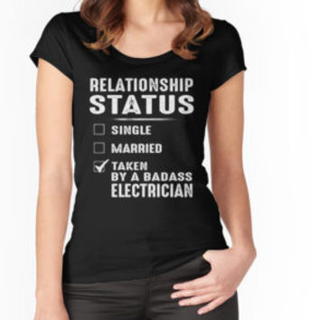 'Relationship Status Taken By A Badass Electrician' T-Shirt by niceredtee