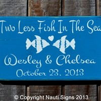 Rustic Wedding Sign Two Less Fish In The Sea Personalized Wedding Gift