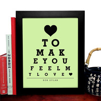 Bob Dylan, To Make You Feel My Love, Eye Chart, 8 x 10 Giclee Art Print, Buy 3 Get 1 Free