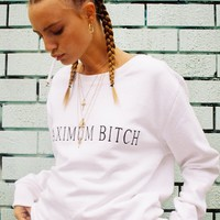 'MAXIMUM BITCH' Sweatshirt