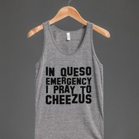 In Queso Emergency I Pray To Cheezus