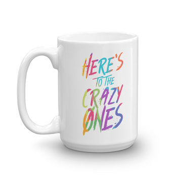Here's To The Crazy Ones | Mug