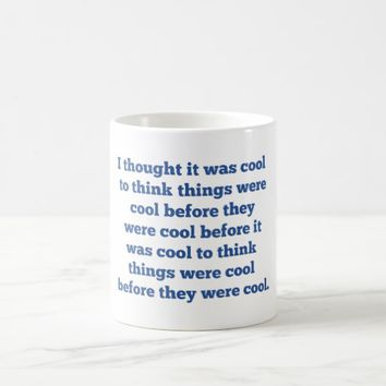 Before It Was Cool Coffee Mug