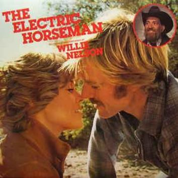 Willie Nelson / Dave Grusin - The Electric Horseman (Music From The Original Motion Picture Soundtrack) (LP, Album, Ter)