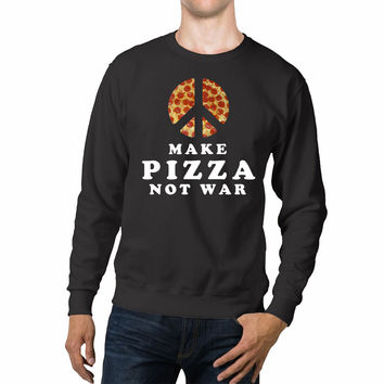 Make Pizza Not War Unisex Sweaters - 54R Sweater