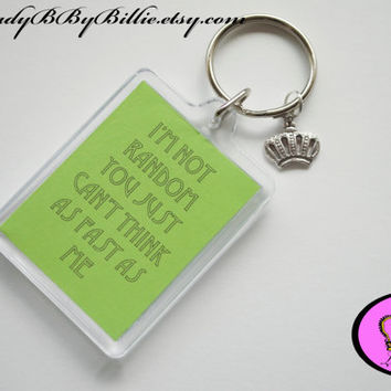 Inspirational and Life Keyring Quotes - Handmade