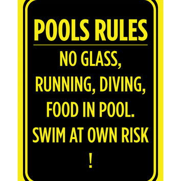 """Pools Rules No Glass, Running, Diving, Food In Pool. Swim At Own Risk!"" Caution Swimming Pool Sign"