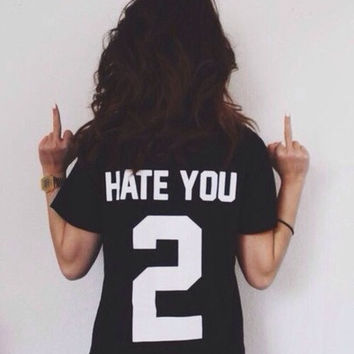 Hate you 2  Hate you too Jersey baseball T-Shirt Tumblr shirt Summer White Shirt  Wardrobe Staple