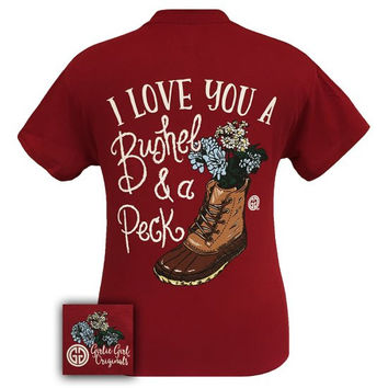 Girlie Girl Originals I love you a Bushel and a Peck T Shirt
