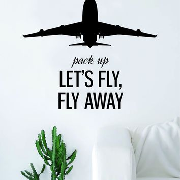 Pack Up Let's Fly Away Airplane Quote Decal Sticker Wall Vinyl Art Home Room Decor Travel Adventure Inspirational Wanderlust Mountains Trees