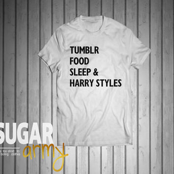 Tumblr Food Sleep & Harry styles shirt, Tumblr shirt, unisex shirt, teen shirt, shirt for teens, instagram shirt, cute shirts, quote shirt