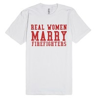 Real Women Marry Firefighters-Unisex White T-Shirt