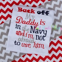 Back Off My Daddy Is In The Navy Embroidered Shirt or Onesuit - Hero Embroidered Shirt - Sailor Shirt - Navy Shirt