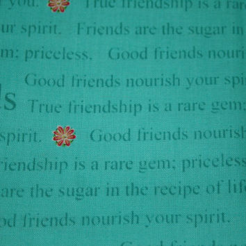 Friends Fabric Friendship Quote Fabric 100% Cotton Fat Quarter Quilt Fabric Aqua Turquoise Teal 21 x 19 inches