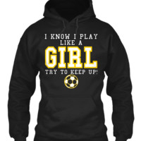 LIMITED SOCCER PLAY LIKE A GIRL