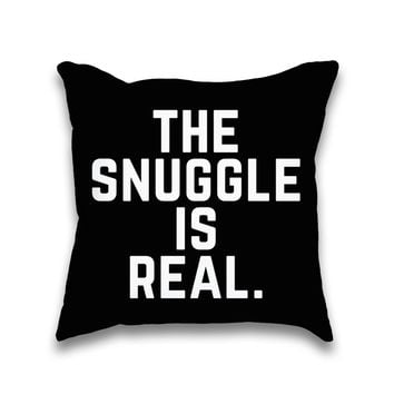 The Snuggle Is Real Black Typography Throw Pillow