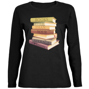 Books Better Than People Black Womens Long Sleeve T-Shirt