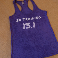 In Training 13.1. Half Marathon. Tank Top. by strongconfidentYOU