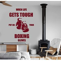 Wall Vinyl Boxing Quotes When Life Gets Tough Put On Your Boxing Gloves Unique Gift z3965