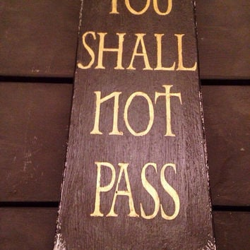 lord of the rings. you shall not pass. wood sign