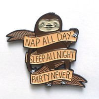 Enamel Pin: Nap All Day, Sleep All Night, Party Never (Sloth) by Nation Of Amanda