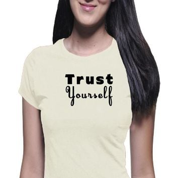Trust Yourself, Sassy Shirt, Girl Power Shirt, Boyfriend Tee, Classic Tee, Casual Shirt, Positive Shirt, Inspirational, Power Shirt,